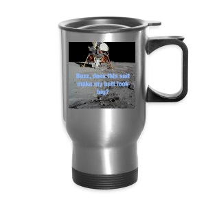 Does this Spacesuit make my butt look big? - Travel Mug