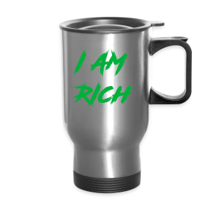 I AM RICH (WASTE YOUR MONEY) - Travel Mug