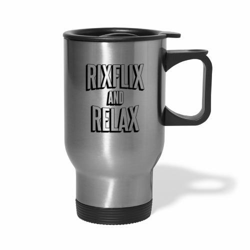 RixFlix and Relax - Travel Mug