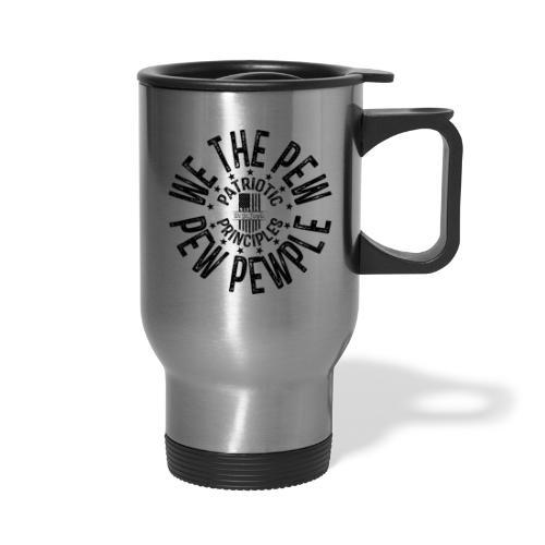 OTHER COLORS AVAILABLE WE THE PEW PEW PEWPLE B - Travel Mug