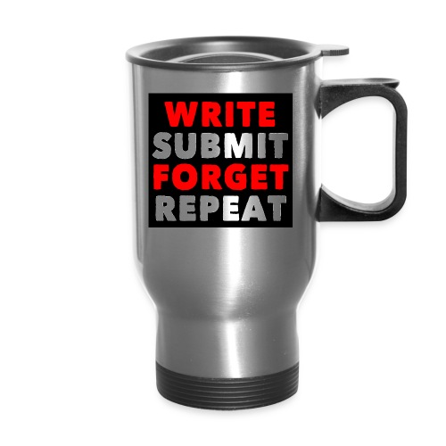 Write Submit Forget Repeat (Accessories) - Travel Mug