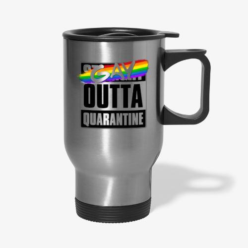 Gay Outta Quarantine - LGBTQ Pride - Travel Mug