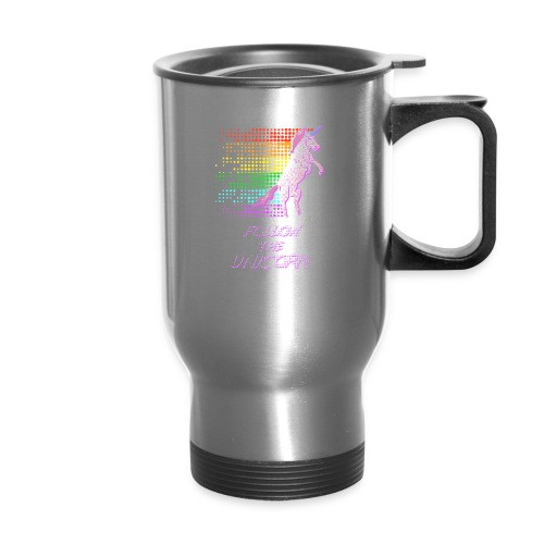 Follow The Unicorn - Travel Mug