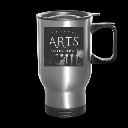 Soulful Arts for Social Change - Travel Mug