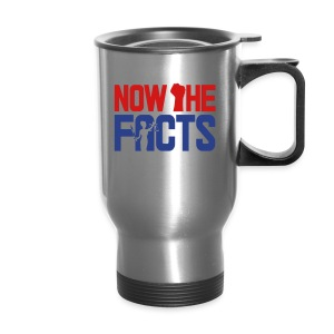 Now the Facts Gear - Travel Mug
