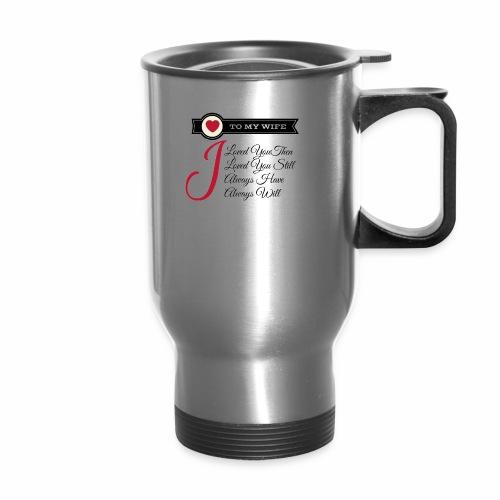 To My Wife - Travel Mug