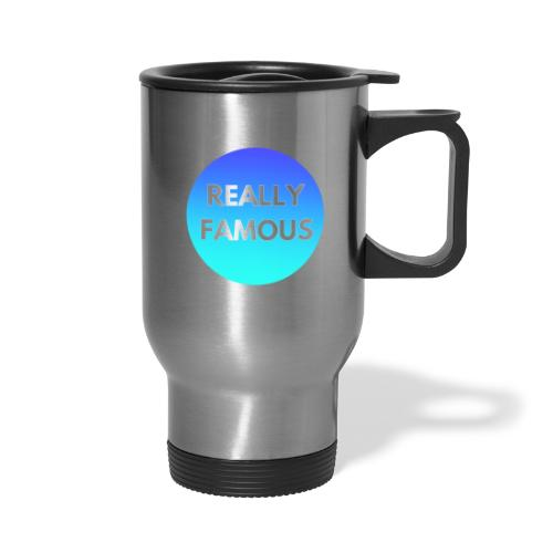 Really Famous - Travel Mug