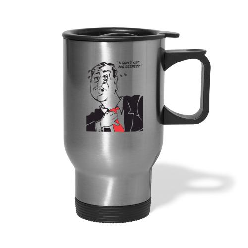 I Don't Get No Respect Duo - Travel Mug with Handle