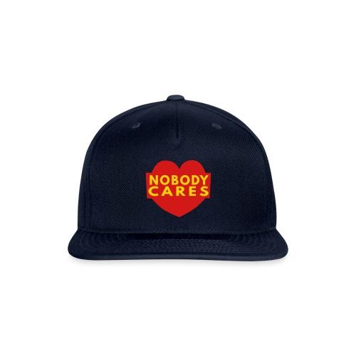 nobody cares two - Snapback Baseball Cap