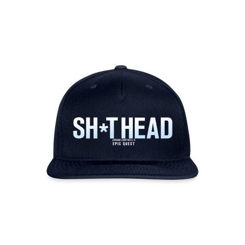 Sh*thead the Movie - Snapback Baseball Cap