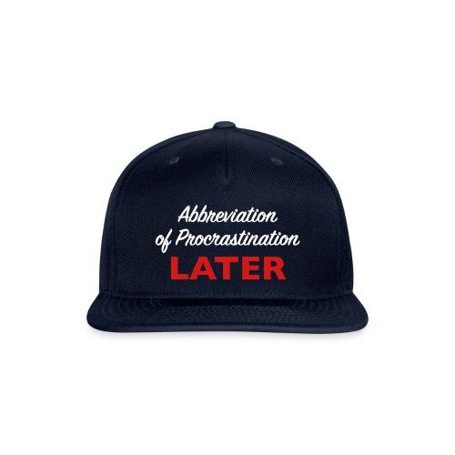 Procrastination - Snapback Baseball Cap