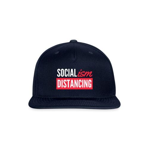SOCIALism DISTANCING - Snapback Baseball Cap