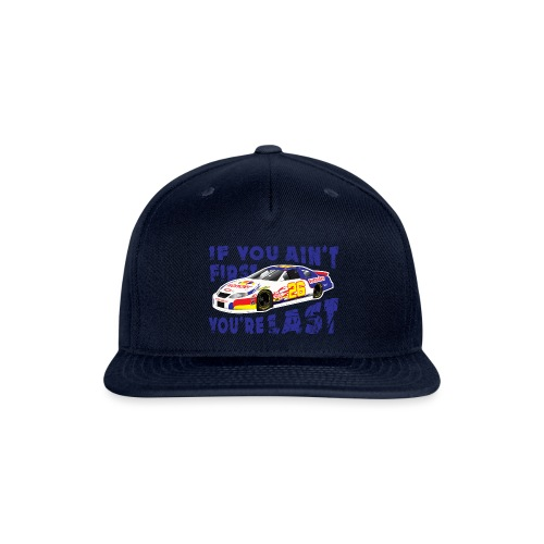 Ricky Bobby If you ain't first, you're last! - Snapback Baseball Cap