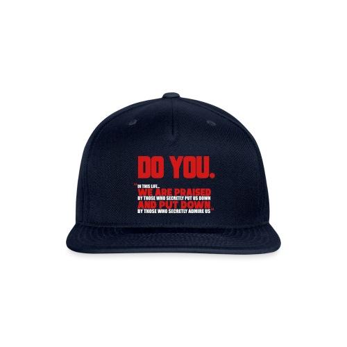 Do You - Snap-back Baseball Cap
