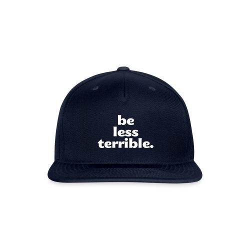 Be Less Terrible Ceramic Mug - Snapback Baseball Cap