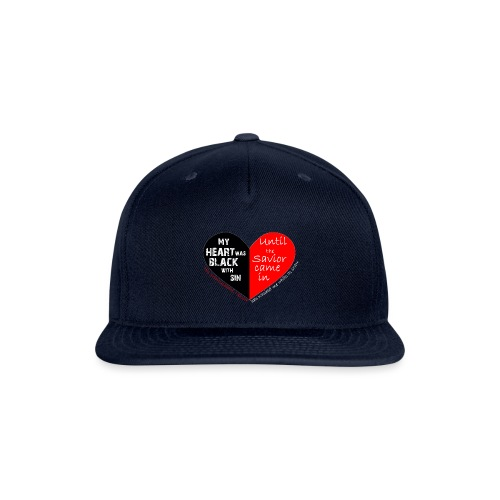 My heart was black with sin - Snap-back Baseball Cap