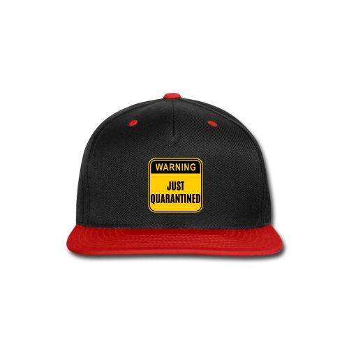 Just Quarantined - Snap-back Baseball Cap
