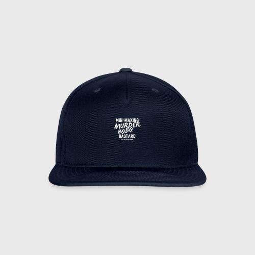 min maxing murder hobo fantasy - Snapback Baseball Cap