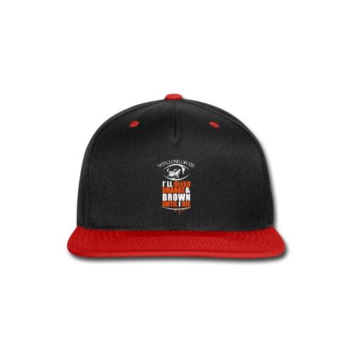 win lose or tie i ll bleed orange brown2 - Snap-back Baseball Cap