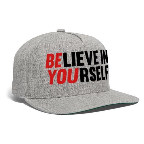 Believe in Yourself - Snapback Baseball Cap