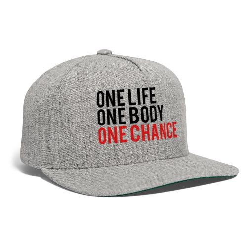 One Life One Body One Chance - Snapback Baseball Cap