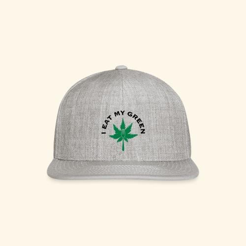 I Eat My Green - Snapback Baseball Cap