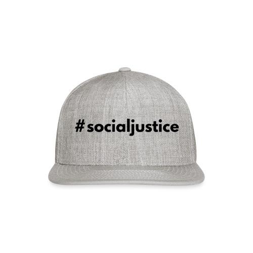 #socialjustice - Snapback Baseball Cap
