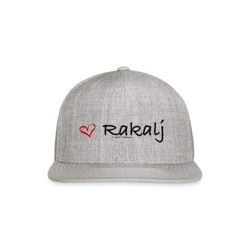 I love Rakalj - Snapback Baseball Cap