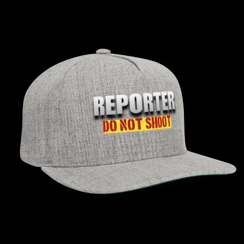 REPORTER. DO NOT SHOOT. - Snapback Baseball Cap