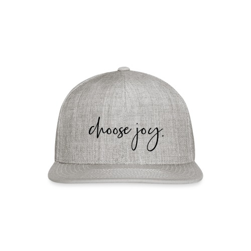 Choose Joy - Snapback Baseball Cap