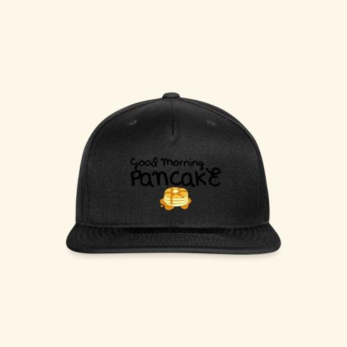 Good Morning Pancake Mug - Snap-back Baseball Cap