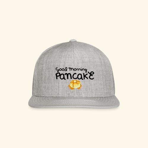 Good Morning Pancake Mug - Snapback Baseball Cap
