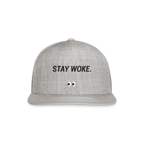 Stay Woke - Snapback Baseball Cap
