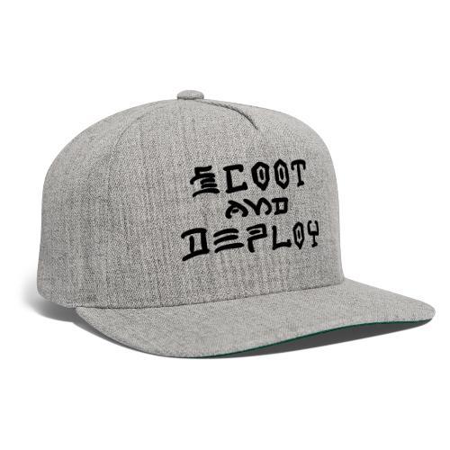 Scoot and Deploy - Snapback Baseball Cap