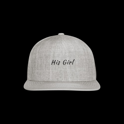 His Girl - Snap-back Baseball Cap