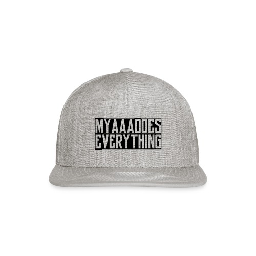 MyaaaDoesEverything (Black) - Snapback Baseball Cap