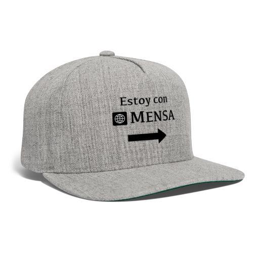 Estoy con MENSA (I'm next to a MENSA) - Snapback Baseball Cap