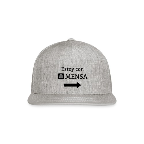 Estoy con MENSA (I'm next to a MENSA) - Snap-back Baseball Cap