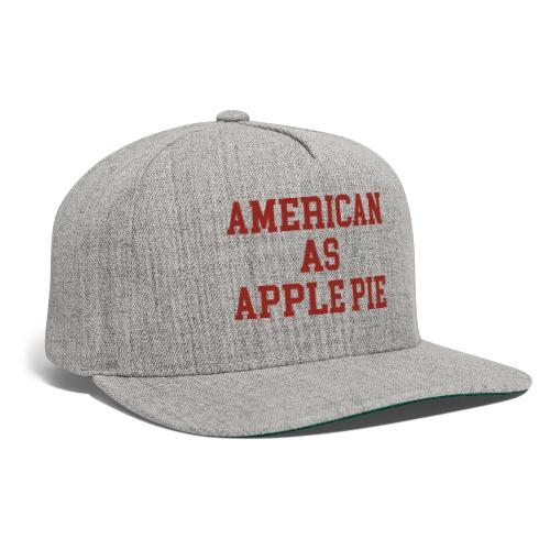 American as Apple Pie - Snapback Baseball Cap
