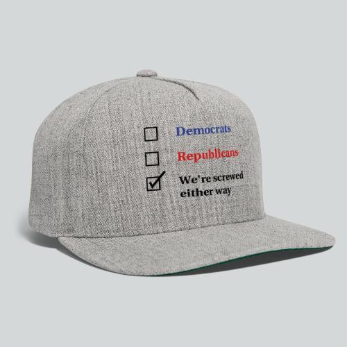 Election Ballot - We're Screwed - Snapback Baseball Cap