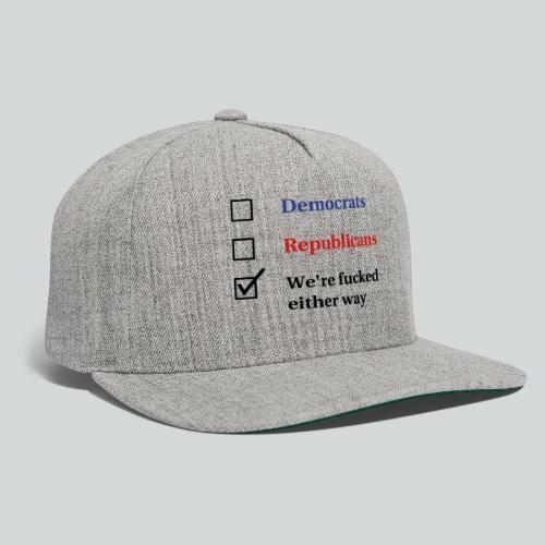 Election Ballot - We're Fucked - Snapback Baseball Cap