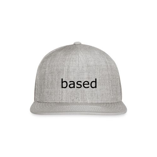 Based black - Snapback Baseball Cap