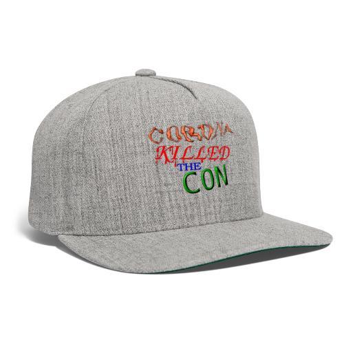 Corona Killed the Con - Snapback Baseball Cap