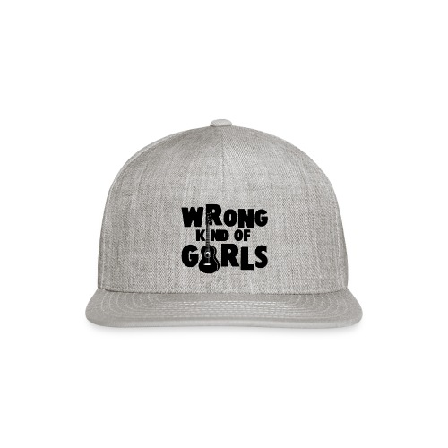 Wrong Kind of Girls - Snapback Baseball Cap