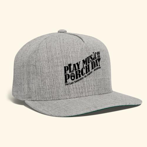Play Music on the Porch Day - Snapback Baseball Cap