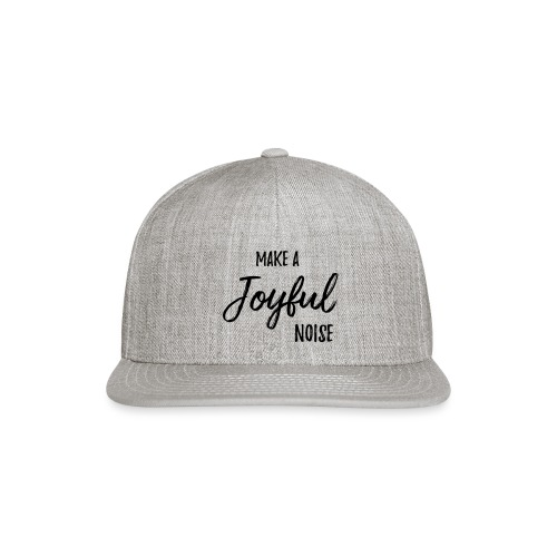 joyfulnoise2 - Snap-back Baseball Cap