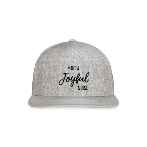 joyfulnoise2 - Snapback Baseball Cap