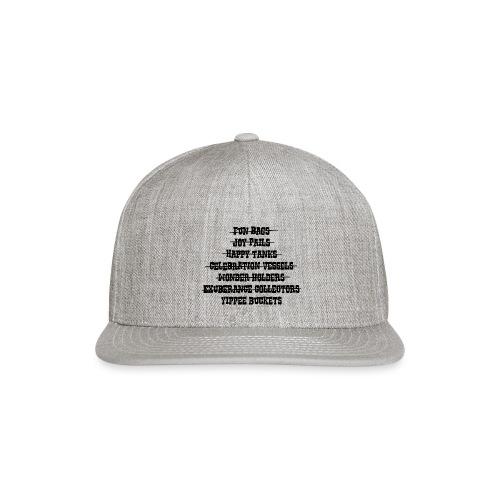 Yippie Buckets - Snapback Baseball Cap