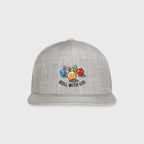 roll with us fantasy dice gamer gift - Snap-back Baseball Cap