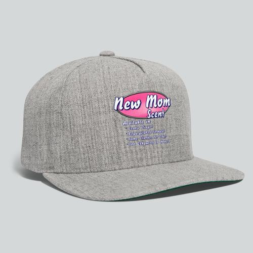 New Mom Scent - Snapback Baseball Cap